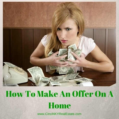 How To Make An Offer On A Home - Cincinnati and Northern Kentucky Real Estate | Real Estate | Scoop.it