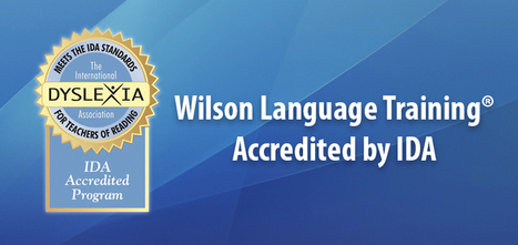 Wilson Language Training Earns IDA Accreditation | The World of Dyslexia | Scoop.it