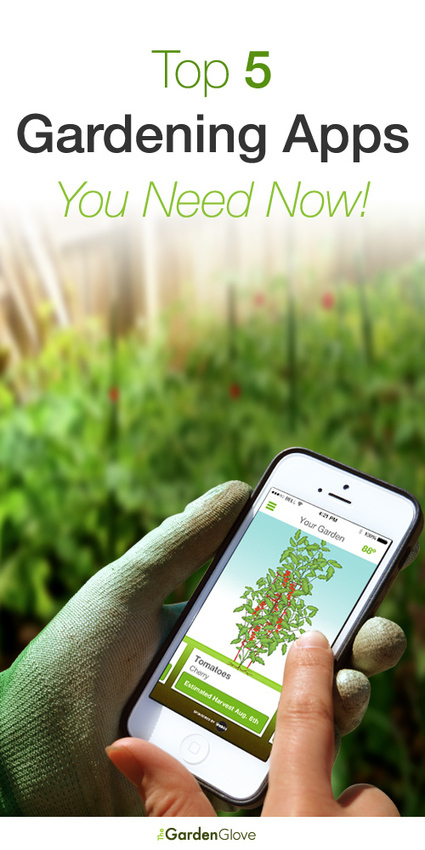 Top 5 Gardening Apps You Need Today! | The Garden Glove | Gardening | Scoop.it