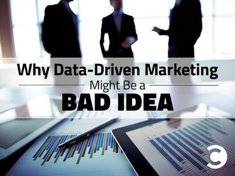 Why Data-Driven Marketing is a Bad Idea | Convince and Convert: Social Media Strategy and Content Marketing Strategy | marketing tips | Scoop.it
