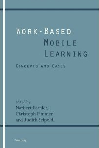 Book Review: Work-Based Mobile Learning: concepts and cases | Teaching in the XXI Century | Scoop.it