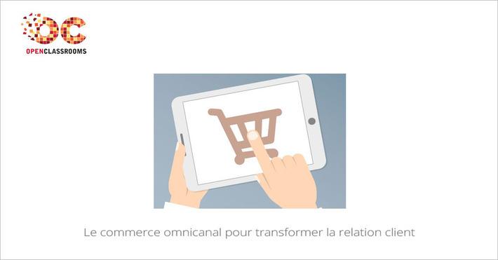 [Décembre] MOOC Le commerce omnicanal pour transformer la relation client | MOOC Francophone | Scoop.it