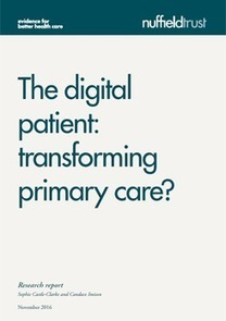 The digital patient: transforming primary care? | The Nuffield Trust | Comprehensive Geriatric Assessment | Scoop.it