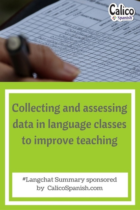 How to: Collecting and assessing data in language classes to improve teaching | Calico Spanish | CPD for ELT | Scoop.it