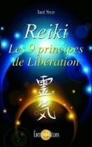 Reiki - Les 9 Principes de Libération - Daniel Meyrie - Librairie Bien-être/Développement Personnel - Sentiers du bien-être | Etre en forme | Scoop.it