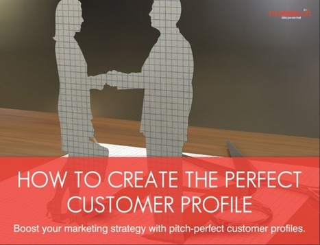 How to Create the Perfect Customer Profile | b2bmarketing.net | Marketing and PR | Scoop.it