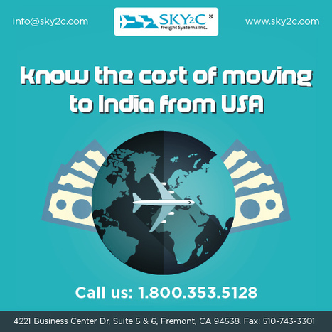 Moving To India Cost from USA - Sky2c Freight Systems   Commercial Cargo Services Fremont   Scoop.it