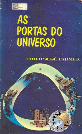Memórias da Ficção Científica: As Portas do Universo (The Gate of Time, 1966) - Philip José Farmer (Série Antecipação, nº 48, Galeria Panorama, 1970) | Paraliteraturas + Pessoa, Borges e Lovecraft | Scoop.it