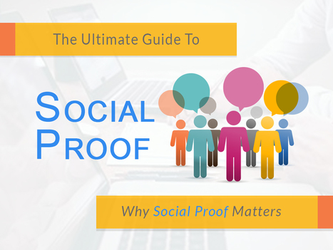 The Ultimate Guide to Social Proof: Why Social Proof Matters   Social Media, Web Marketing, Blogging & Search Engines   Scoop.it