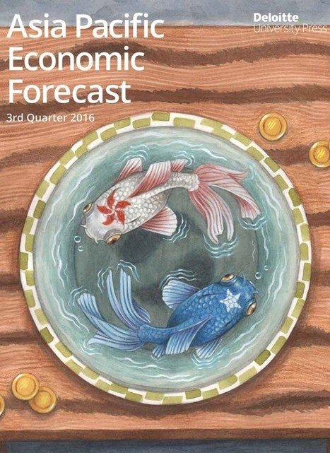 Asia Pacific Economic Forecast Q3 2016 -- Deloitte | Strategy and Competitive Intelligence by Bonnie Hohhof | Scoop.it
