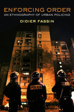 Wiley: Enforcing Order: An Ethnography of Urban Policing - Didier Fassin | Public scholarship | Scoop.it