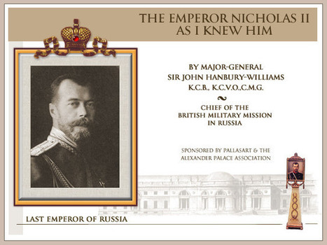 The Emperor Nicholas II - As I Knew Him - Russian Romanov History | Bloody Sunday Russia 1905 | Scoop.it