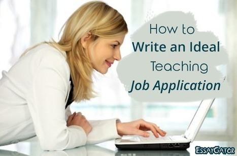 How to Write an Ideal Teaching Job Application | Academic Writing Service | Scoop.it