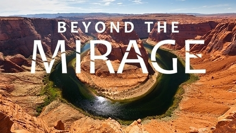 Create your own documentary and become a water expert with Beyond the Mirage's web experience | CALS in the News | Scoop.it