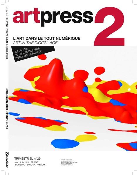 L'art numérique existe-t-il ?Norbert Hillaire,Jean-Paul Fourmentraux... Place de la Toile ArtPress2 (2013) | Arts Numériques - anthologie de textes | Scoop.it