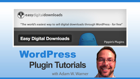 Adam W. Warner - Learn How to Sell Digital Product Downloads | WordPress-Powered Business | Scoop.it