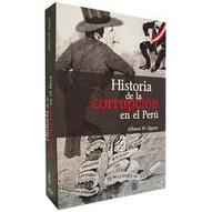 MEMORIAS DE ORFEO: CRÓNICAS DE LECTURAS 47: HISTORIA DE LA CORRUPCIÓN EN EL PERÚ - de Alfonso Quiroz | Crónicas de Lecturas | Scoop.it