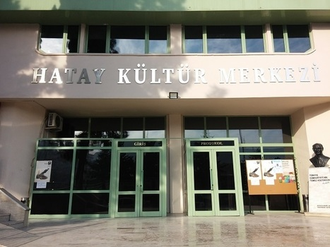 Hatay Kültür Merkezi - Antakya   Hatay   Tekno-blog   Scoop.it