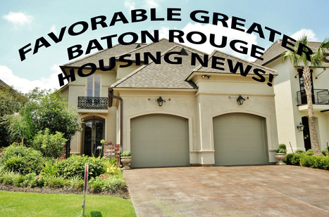 Good News for Baton Rouge Real Estate June 2013!  Baton Rouge Added To List of Improving Housing Markets Rises to 263 Metros in June 2013 | Real Estate and Mortgages | Scoop.it