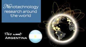 Nanotechnology Research around the world. This week: Argentina | Nano Bugle | Emerging Technologies & Innovation | Scoop.it