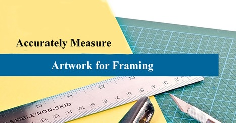 Accurately Measure Artwork for Framing | Limited edition hand crafted picture frames and Ed Heck arts in NYC | Scoop.it