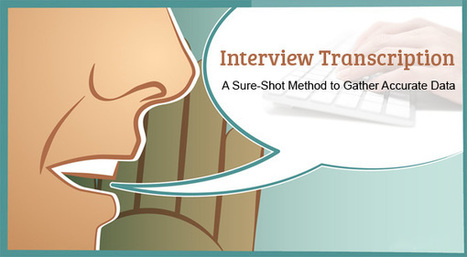 Interview Transcription - A Sure-Shot Method to Gather Accurate Data | Transcribers-India | Scoop.it