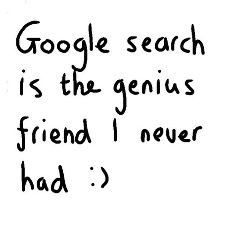 Google search is the genius friend I never had | Art | Scoop.it
