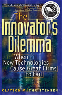 The Innovator's Dilemma by ClaytonChristensen | The New Workplace | Scoop.it