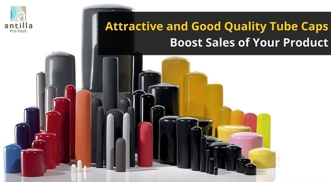 Boost Sales of Your Product with Attractive and Good Quality Tube Caps | Laminated Tubes | Scoop.it