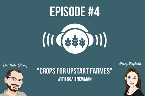 Episode 4: Crops For Upstart Farmers | Vertical Farm - Food Factory | Scoop.it