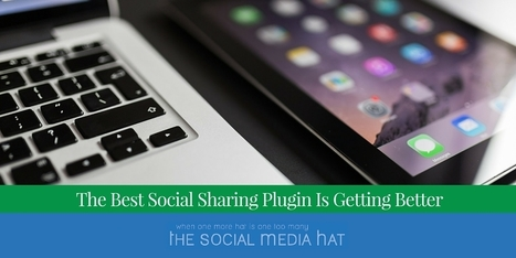 The Best Social Sharing Plugin Is Getting Better | The Content Marketing Hat | Scoop.it