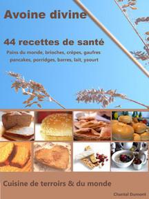 44 recettes de santé à l' #avoine Pains du monde, brioches, crêpes, gaufres pancakes, porridges, barres, lait, yaourt #ibook #itunes | Beauté, santé, des soins, des cosmétiques naturels aux plantes, à fabriquer soi-même | Scoop.it
