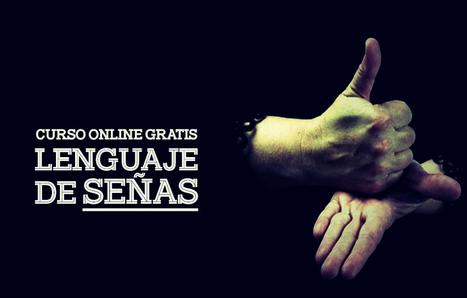 Estudiar por Internet: Curso online gratis sobre Lenguaje de señas | Recursos Homeschooling | Scoop.it