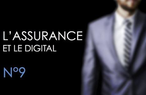L'Assurance et le Digital : N°9 | Assurances | Scoop.it