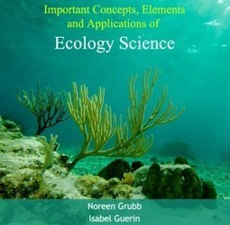Important Concepts, Elements and Applications of Ecology Science | E-books on Biology, Life Science and BioMedical | Defence News | Scoop.it