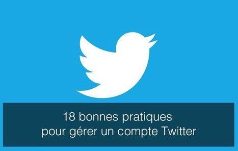 18 bonnes pratiques pour gérer un compte Twitter | ADN des Réseaux Sociaux | Scoop.it