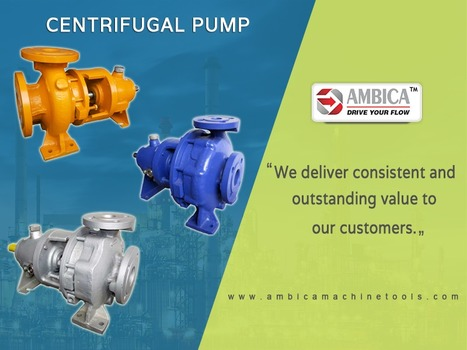Ambica Machine Tools, High end Centrifugal Pump Manufacturers in India | Buy the Best Pump from Centrifugal Pump Supplier | Scoop.it