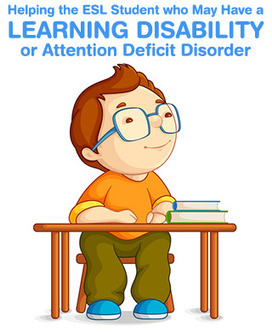 How to Help the ESL Student who May Have a L.D. (Learning Disability) or ADD (Attention Deficit Disorder) | Educación a la medida. | Scoop.it