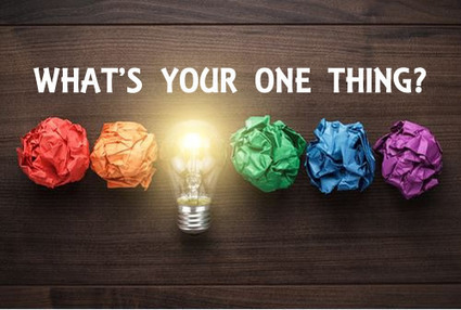 WHAT'S YOUR ONE THING? | Culturational Chemistry™ | Scoop.it