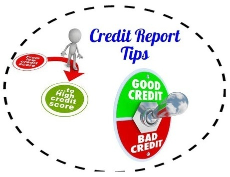 Credit Report Tips for Consumers To Maintain Good Credit | Financial, Personal Guide | Scoop.it