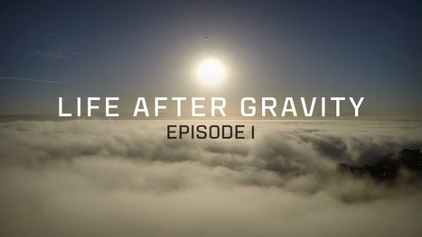 Life After Gravity - Episode 1 | Best Quadcopter Aerial Videos | Scoop.it