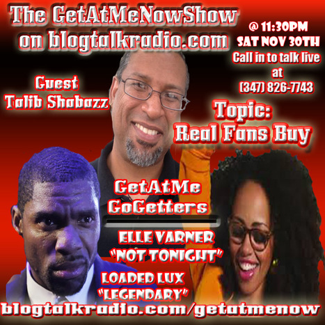 "Tonight on The GetAtMeNow Show on blogtalkradio @11:30PM tonight's topic ""RealFansBuy"" 