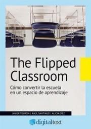 Digital-Text publica 'The Flipped Classroom', un nuevo eBook sobre metodología para docentes - Educación 3.0   Metodologia de la Ciencia y la Investigación Educativa   Scoop.it