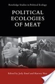 Political Ecologies of Meat | Routledge | Development, agriculture, hunger, malnutrition | Scoop.it