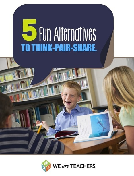 WeAreTeachers: 5 Fun Alternatives to Think-Pair-Share | Moodle and Web 2.0 | Scoop.it