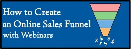 How to Create an Online Sales Funnel with Webinars | All about Content Marketing | Scoop.it