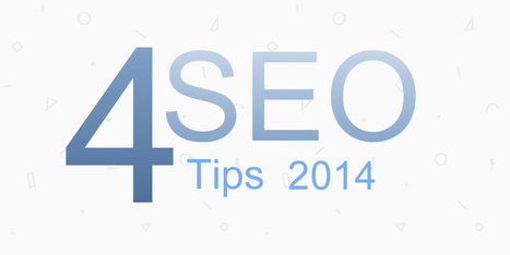 4 SEO Tips 2014 to Keep In Mind - Seo Marketing | Social Media | Scoop.it
