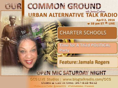 Charter Schools :: UpRising Lessons :: 3rd Party Thoughts:: OPEN MIC Saturday Night  LIVE & Call-in | OUR COMMON GROUND with Janice Graham  ☥ Coming Up | Scoop.it