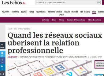 [#Article] Quand les réseaux sociaux uberisent la relation professionnelle (@CercleLesEchos) | Internet world | Scoop.it