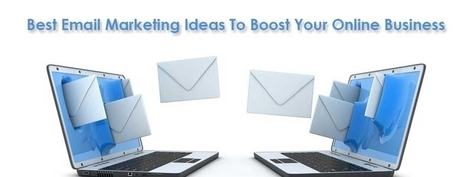 Best Email Marketing Ideas To Boost Your Online Business | B2B Data Matching | Scoop.it